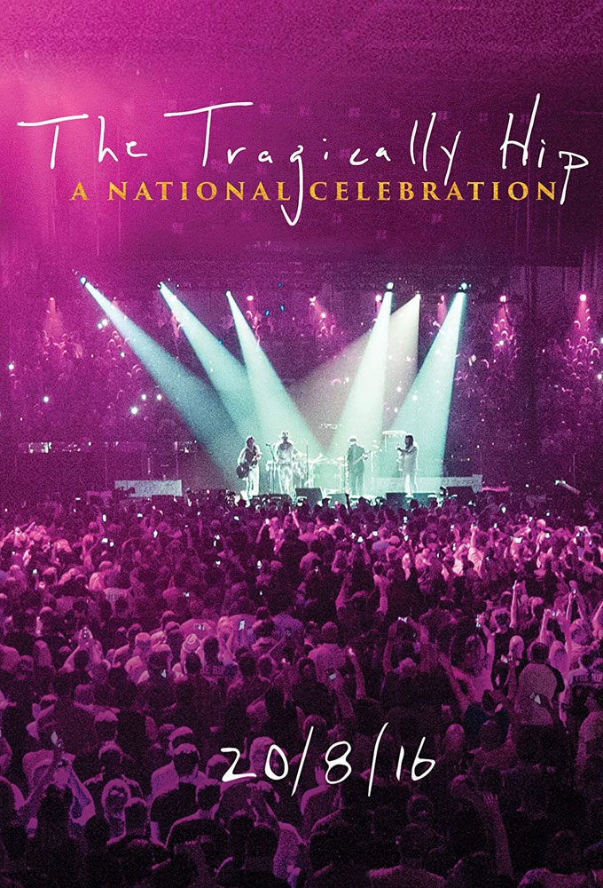 Plex Poster / Cover Art / The Tragically Hip: A National Celebration 2016